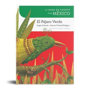 A lomo de cuento por México: El pájaro verde