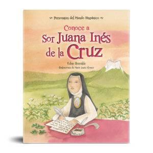 Conoce a Sor Juana Inés de la Cruz